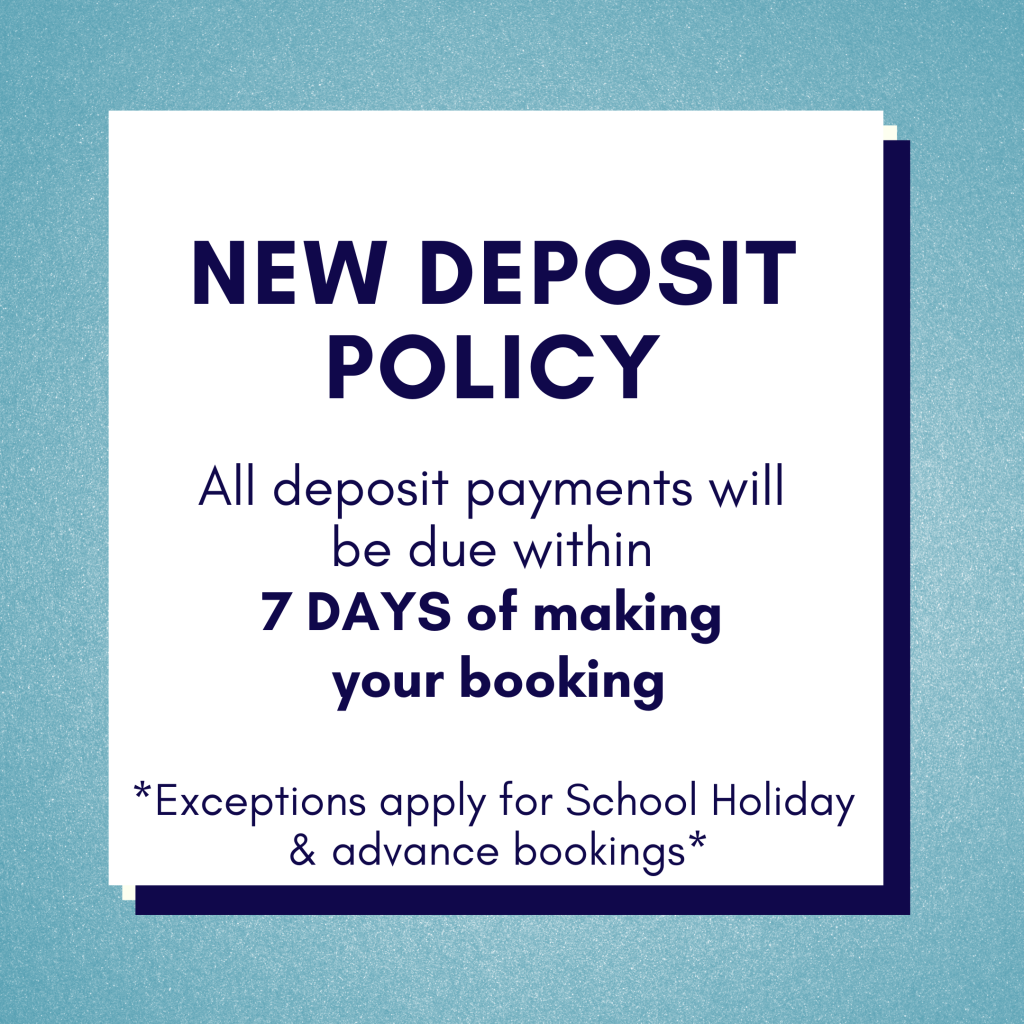 7 Day Deposit Policy for all new bookings
